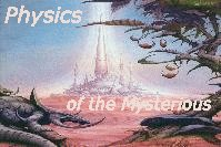 Physics of the Mysterious